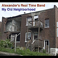 Alexander's Real Time Band | My Old Neighborhood