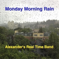 Alexander's Real Time Band | Monday Morning Rain