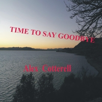 Alex Cotterell | Time to Say Goodbye