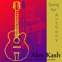 Alex Kash | Song for Anthony