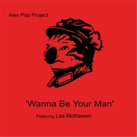 Alex Pop Project | Wanna Be Your Man