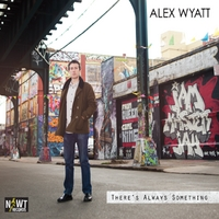 Alex Wyatt | There's Always Something