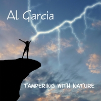 Al Garcia | Tampering With Nature