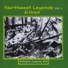 Al Hirsch: Northwest Legends, Vol. 1