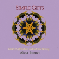 Alicia Bonnet | Simple Gifts:Chants of Affirmation,Gratitude and Blessing