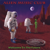 Alien Music Club | Welcome To The Future