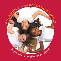Alika Hope and The Ray of Hope Project | Hope for a Motherless Child