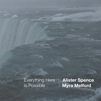 Alister Spence and Myra Melford | Everything Here Is Possible