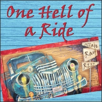 Allan Ray Reed | One Hell of a Ride