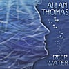 Allan Thomas: Deep Water