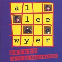 Al Lee Wyer | Guilty with an explanation