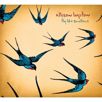 Allison Lupton | Fly Like Swallows