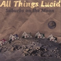 All Things Lucid | Suburbs On The Moon