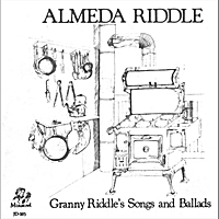 Almeda Riddle | Granny RIddle's Songs and Ballads