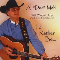Al Mehl | I'd Rather Be...
