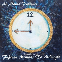 Al Monte | Fifteen Minutes to Midnight