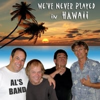 Al's Band | We've Never Played In Hawaii