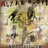 Altar Boys | No Substitute