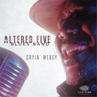 Altered Five Blues Band | Cryin' Mercy