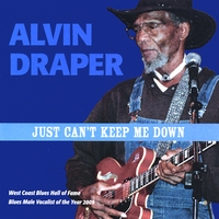 Alvin Draper | You Just Can't Keep Me Down