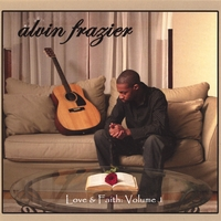 alvin frazier | Love & Faith: Volume 1