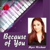 Alyxx Weishaar: Because of You