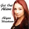 Alyxx Weishaar: Get Out Alive