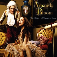 AMANDA BLOOM: The History of Things to Come