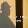 Amanyia: Beautiful Man