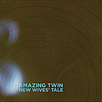 Amazing Twin | New Wives' Tale