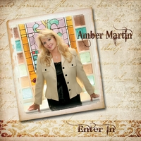 Amber Martin: Enter In