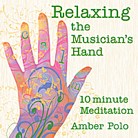 Amber Polo | Relaxing the Musician's Hand