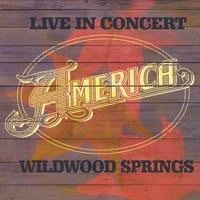 AMERICA: Live In Concert: Wildwood Springs