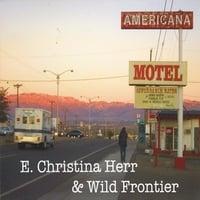 E. Christina Herr & Wild Frontier: Americana Motel