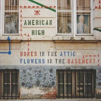 American High | Bones in the Attic, Flowers in the Basement