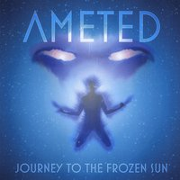 Ameted | Journey to the Frozen Sun