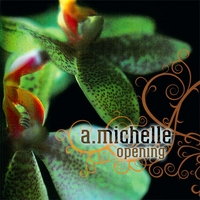 A. Michelle | Opening