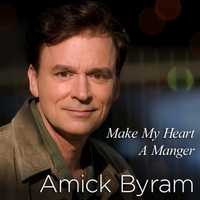 Amick Byram | Make My Heart a Manger