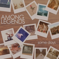 Among Legends | Some Days