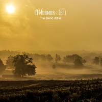 A Murmur Left | The Blond Aether