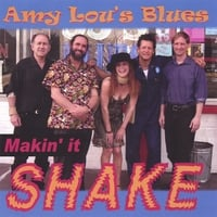 Amy Lou's Blues: Makin' It Shake