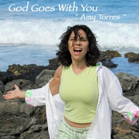 Amy Torres | God Goes With You