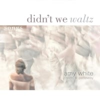 Amy White | Didn't We Waltz (feat. Al Petteway)