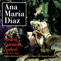Ana Maria Diaz: Arded, Corazon, Arded