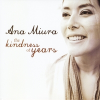 Ana Miura | The Kindness of Years
