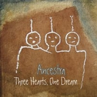 Ancestra | Three Hearts, One Dream