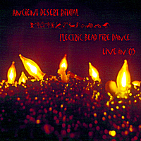 Ancient Desert Ritual | Electric Bead Fire Dance (Live in '05)