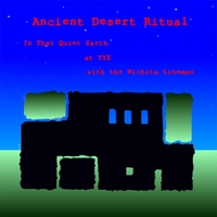 Ancient Desert Ritual | In That Quiet Earth At Yyz With the Wichita Lineman