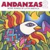 Andanzas: Andanzas 2: More Songs of Latin America