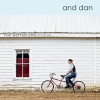 And Dan | For Better and Worse